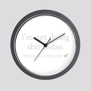 Not Doing Shit Today Wall Clock