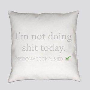 Not Doing Shit Today Everyday Pillow