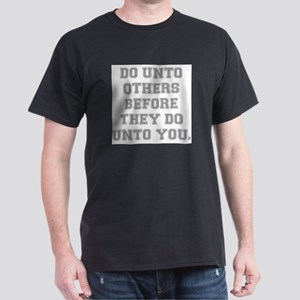 DO UNTO OTHERS.... T-Shirt