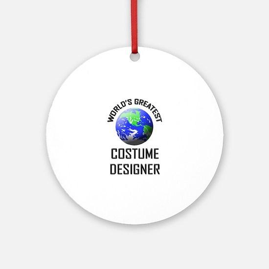 World's Greatest COSTUME DESIGNER Ornament (Round)