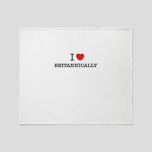 I Love BRITANNICALLY Throw Blanket