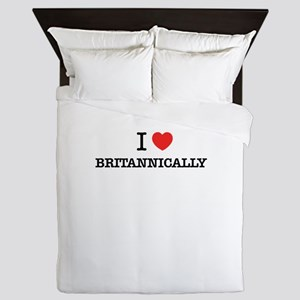 I Love BRITANNICALLY Queen Duvet