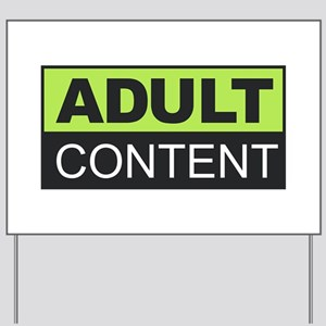 Adult Content Yard Sign