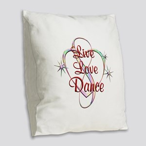 Live Love Dance Burlap Throw Pillow
