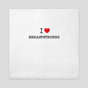 I Love BREASTSTROKES Queen Duvet