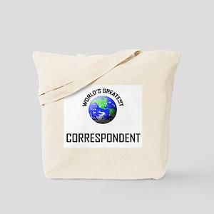World's Greatest CORRESPONDENT Tote Bag
