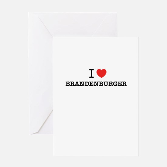 I Love BRANDENBURGER Greeting Cards