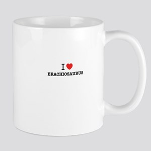 I Love BRACHIOSAURUS Mugs