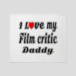 I Love My FILM CRITIC Daddy Throw Blanket