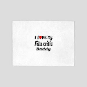 I Love My FILM CRITIC Daddy 5'x7'Area Rug