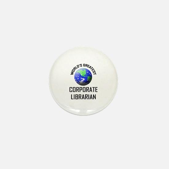 World's Greatest CORPORATE LIBRARIAN Mini Button