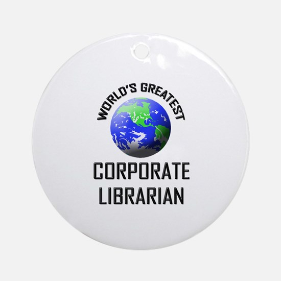 World's Greatest CORPORATE LIBRARIAN Ornament (Rou