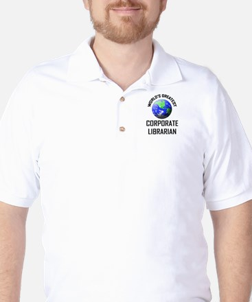 World's Greatest CORPORATE LIBRARIAN Golf Shirt