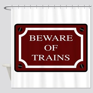 Beware Of Trains Station Sign Shower Curtain
