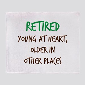 Retired, Young at Heart Throw Blanket