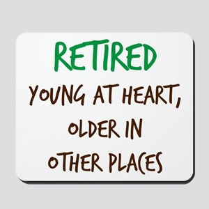 Retired, Young at Heart Mousepad