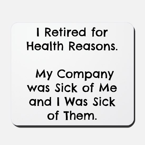 Retired Sick of Company Mousepad