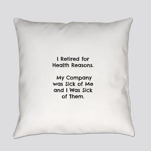 Retired Sick of Company Everyday Pillow