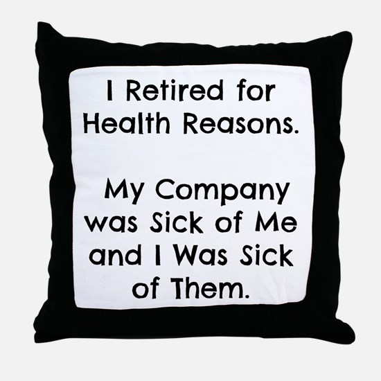 Retired Sick of Company Throw Pillow
