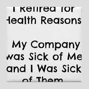 Retired Sick of Company Tile Coaster