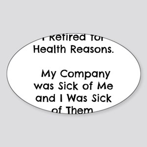 Retired Sick of Company Sticker