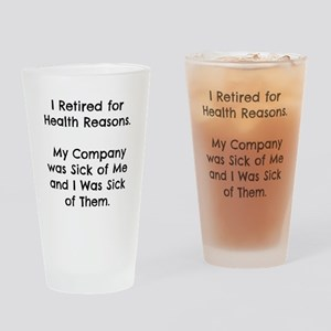 Retired Sick of Company Drinking Glass