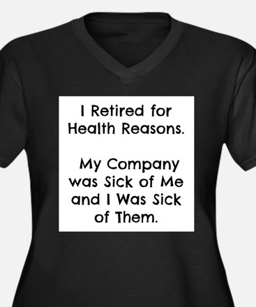 Retired Sick of Company Plus Size T-Shirt