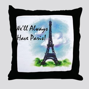 """We'll always have Paris"" Throw Pillow"
