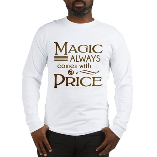 Magic Comes with a Price Long Sleeve T-Shirt