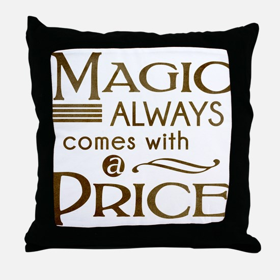 Magic Comes with a Price Throw Pillow