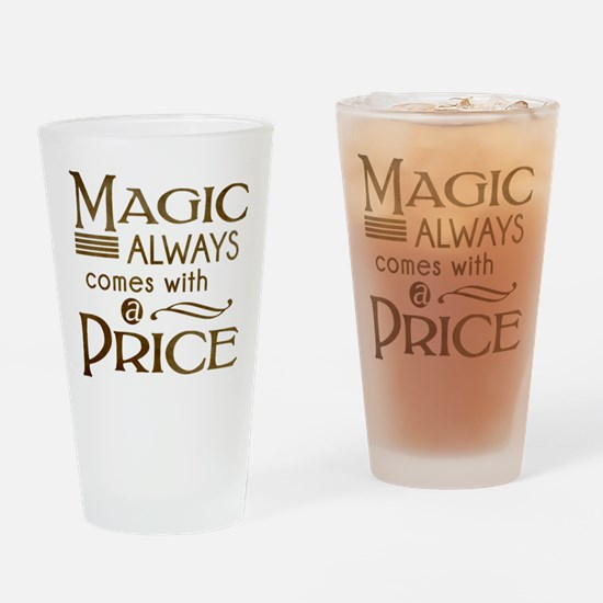 Magic Comes with a Price Drinking Glass