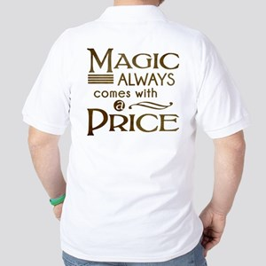 Magic Comes with a Price Golf Shirt
