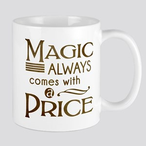Magic Comes with a Price Mug