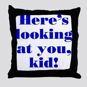 """Here's looking at you"" Throw Pillow"