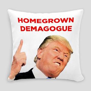 Donald Trump: Homegrown Demagogue Everyday Pillow