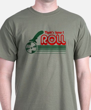 That's How I Roll (pizza) T-Shirt