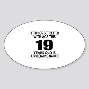 19 Years Old Is Appreciating Nature Sticker (Oval)
