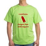 Condoms, cheaper than child s Green T-Shirt