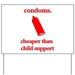 Condoms, cheaper than child s Yard Sign