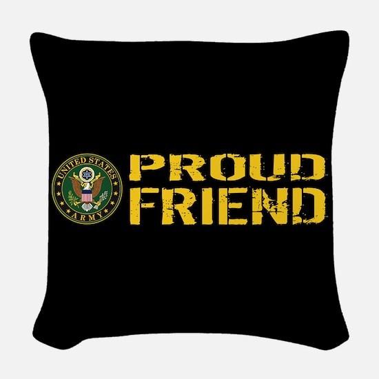 U.S. Army: Proud Friend (Black Woven Throw Pillow