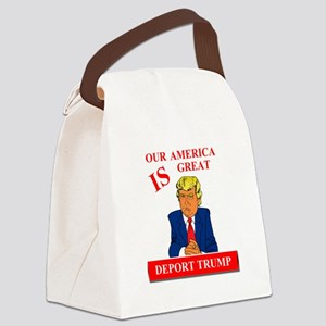 Our America Is Great Deport Trump Canvas Lunch Bag