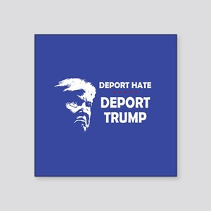 Deport Hate, Deport Trump Sticker