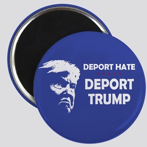 Deport Hate, Deport Trump Magnets