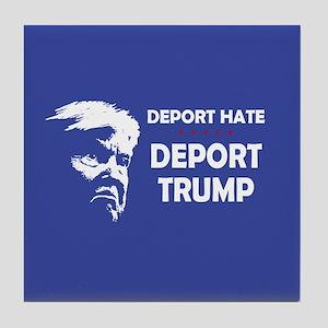 Deport Hate, Deport Trump Tile Coaster