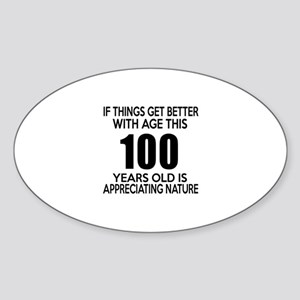 100 Years Old Is Appreciating Natur Sticker (Oval)
