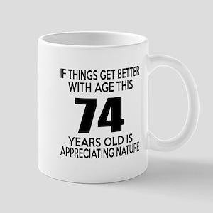 74 Years Old Is Appreciating Nature Mug