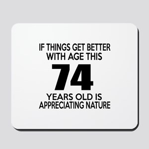 74 Years Old Is Appreciating Nature Mousepad
