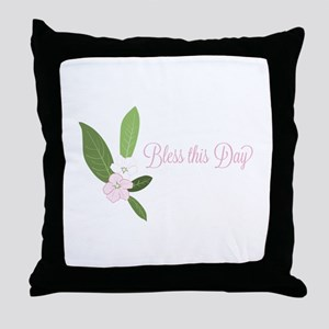 Bless This Day Throw Pillow