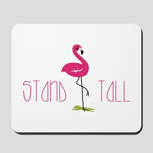 Stand Tall Mousepad