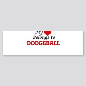 My heart belongs to Dodgeball Bumper Sticker